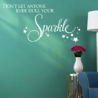Don't Let Anyone Ever Dull Your Sparkle  ~ Wall sticker / decals